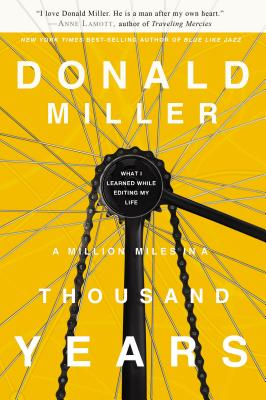 A Million Miles in a Thousand Years: What I Learned While Editing My Life - Miller, Donald