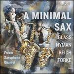 A Minimal Sax: Glass, Nyman, Reich, Torke