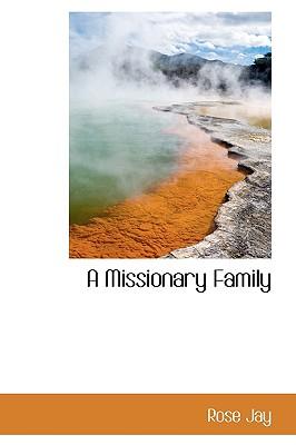 A Missionary Family - Jay, Rose