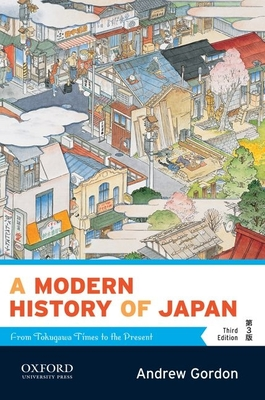 A Modern History of Japan: From Tokugawa Times to the Present - Gordon, Andrew