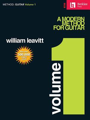 A Modern Method for Guitar - Volume 1: Guitar Technique - Leavitt, William