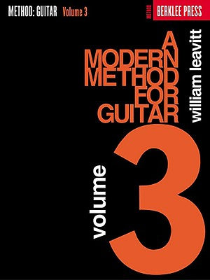 A Modern Method for Guitar, Volume 3 - Leavitt, William