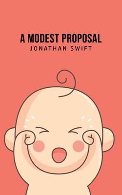 A Modest Proposal - Swift, Jonathan, Dr.