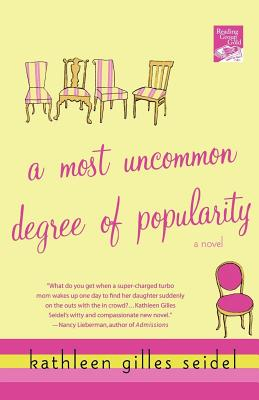 A Most Uncommon Degree of Popularity - Seidel, Kathleen Gilles, PH.D.