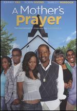 A Mother's Prayer - Alvin Moore, Jr.; James Seppelfrick