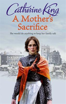 A Mother's Sacrifice - King, Catherine
