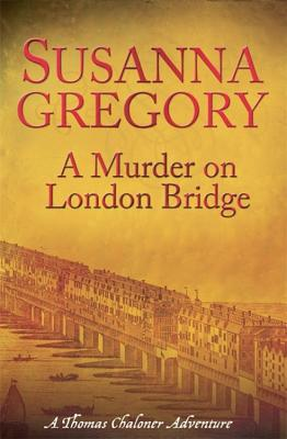 A Murder on London Bridge - Gregory, Susanna