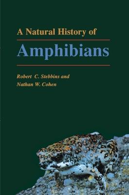 A Natural History of Amphibians - Stebbins, Robert C