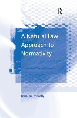 A Natural Law Approach to Normativity - Donnelly, Bebhinn