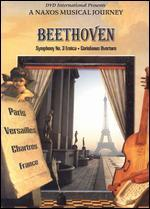 A Naxos Musical Journey: Beethoven - Symphony No. 3 Eroica/Coriolanus Overture