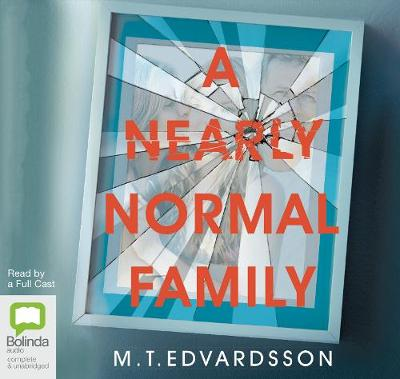 A Nearly Normal Family - Edvardsson, M. T., and Armitage, Richard (Read by), and Maguire, Georgia (Read by)