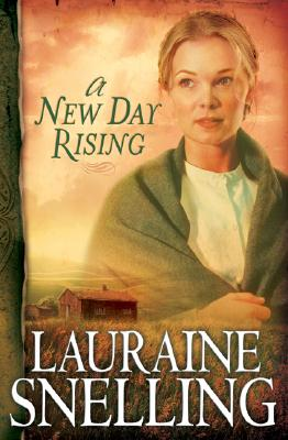 A New Day Rising - Snelling, Lauraine