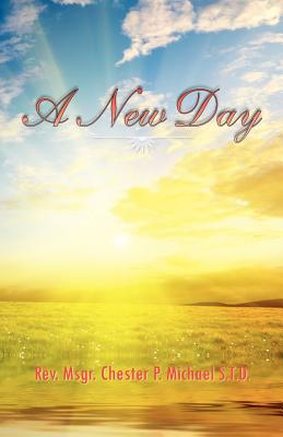 A New Day - Michael, Std Rev Msgr Chester P