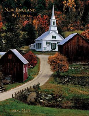 A New England Autumn: A Sentimental Journey - Mate, Ferenc (Photographer)