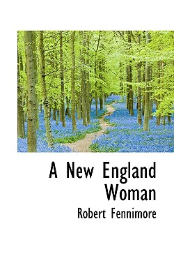 A New England Woman - Fennimore, Robert