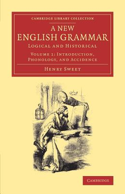 A New English Grammar: Logical and Historical - Sweet, Henry