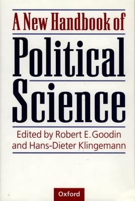 A New Handbook of Political Science - Goodin, Robert E (Editor), and Klingemann, Hans-Dieter (Editor)