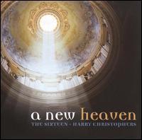A New Heaven - Ben Davies (bass); Elin Manahan Thomas (soprano); Mark Dobell (tenor); Robert Quinney (organ); Ruth Clegg (alto);...
