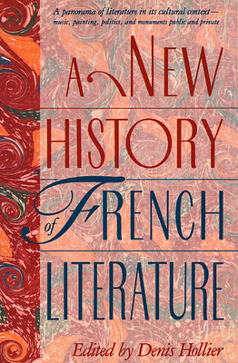 A New History of French Literature - Hollier, Denis (Editor)