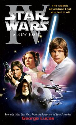 A New Hope: Star Wars: Episode IV - Lucas, George