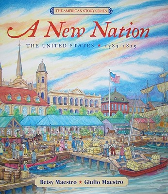 A New Nation: The United States: 1783-1815 - Maestro, Betsy