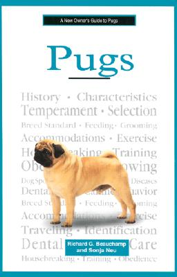 A New Owner's Guide to Pugs - Beauchamp, Richard G, and Neu, Sonja