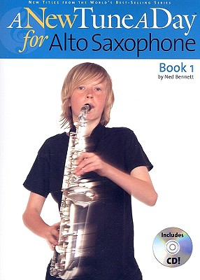 A New Tune a Day for Alto Saxophone: Book 1 - Bennett, Ned