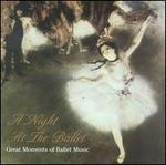 A Night at the Ballet: Great Moments of Ballet Music