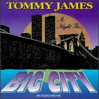 A Night In... Big City: An Audio-Movie - Tommy James