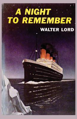 A Night to Remember - Lord, Walter