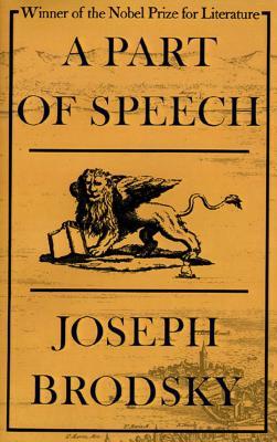 A Part of Speech - Brodsky, Joseph, and Joseph Brodsky, and Hecht, Anthony, Mr. (Translated by)