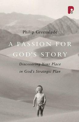 A Passion for God's Story - Greenslade, Philip