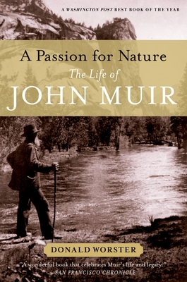 A Passion for Nature: The Life of John Muir - Worster, Donald