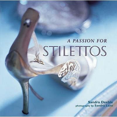 A Passion for Stilettos - Deeble, Sandra