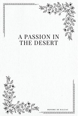 A Passion in the Desert - Balzac, Honore De