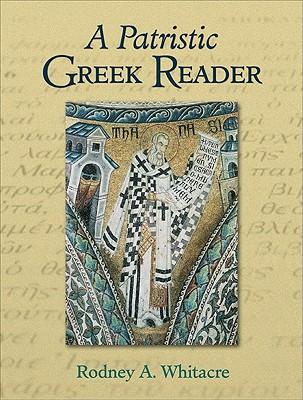 A Patristic Greek Reader - Whitacre, Rodney A