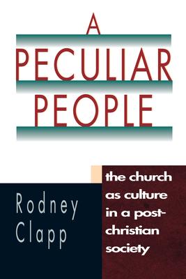 A Peculiar People - Clapp, Rodney R