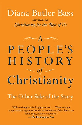 A People's History of Christianity: The Other Side of the Story - Bass, Diana Butler