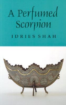 A Perfumed Scorpion - Shah, Idries