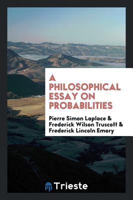 A Philosophical Essay on Probabilities - Laplace, Pierre Simon