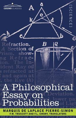 A Philosophical Essay on Probabilities - Marquis De Laplace, Pierre Simon, and Truscott, F W (Translated by), and Emory, F L (Translated by)