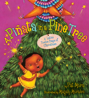A Piñata in a Pine Tree: A Latino Twelve Days of Christmas - Mora, Pat