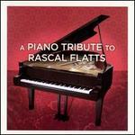 A Piano Tribute to Rascal Flatts