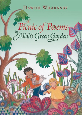 A Picnic of Poems: In Allah's Green Garden - Wharnsby, Dawud