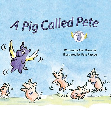 A Pig Called Pete - Bowater, Alan
