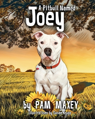 A Pitbull Named Joey - Maxey, Pam