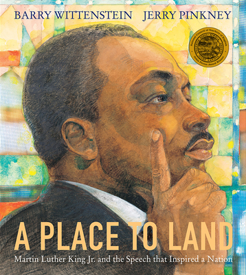 A Place to Land: Martin Luther King Jr. and the Speech That Inspired a Nation - Wittenstein, Barry