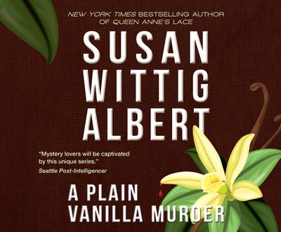A Plain Vanilla Murder - Albert, Susan Wittig