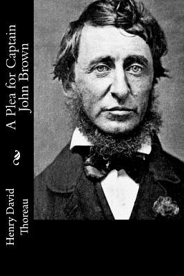 A Plea for Captain John Brown - Thoreau, Henry David
