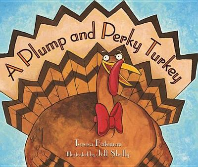 A Plump and Perky Turkey - Bateman, Teresa